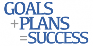 Goals + Plans = Success!